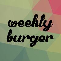 Weekly Burger