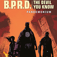 B.P.R.D. The Devil You Know 2: Pandemonium